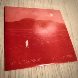 "Still Corners: ""The last exit"" (2021)"