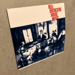 """Bell Orchestre: """"House music"""" (2021)"""
