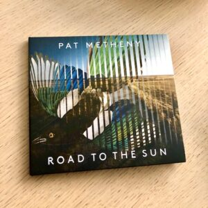"Pat Metheny: ""Road to the sun"" (2021)"