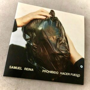 "Samuel Reina: ""Prohibido hacer fuego"" (2021)"